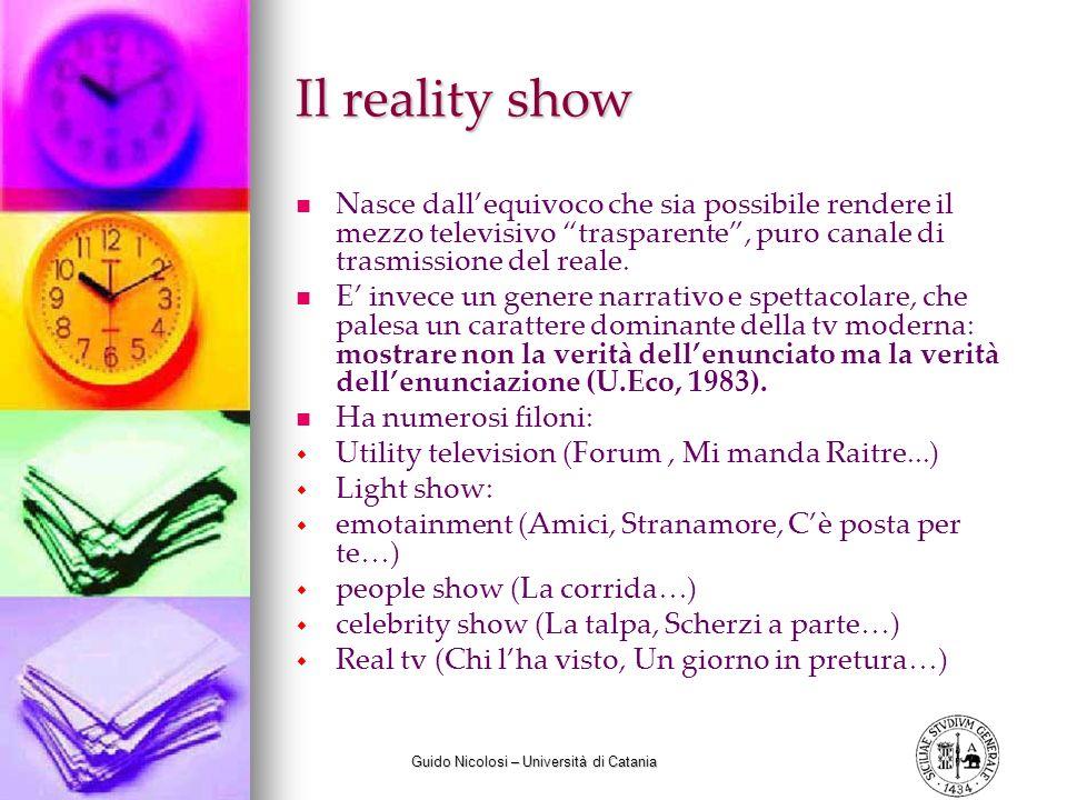 Guido Nicolosi – Università di Catania Il reality show Nasce dallequivoco che sia possibile rendere il mezzo televisivo trasparente, puro canale di tr