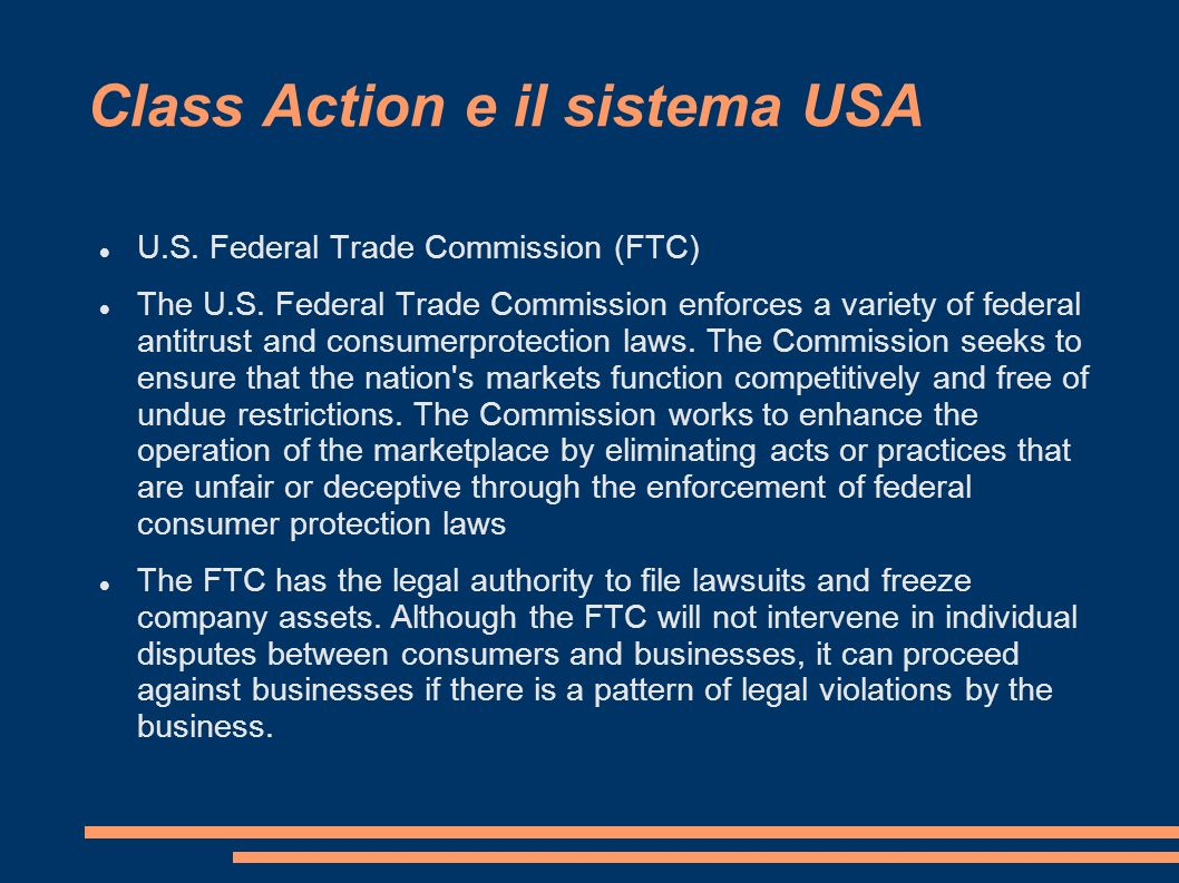Class Action e il sistema USA U.S. Federal Trade Commission (FTC) The U.S.