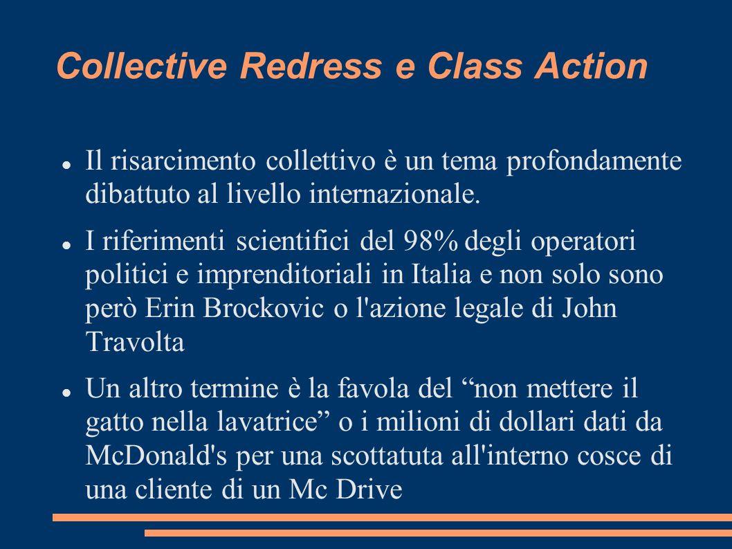 Collective Redress e Class Action Il risarcimento collettivo è un tema profondamente dibattuto al livello internazionale.