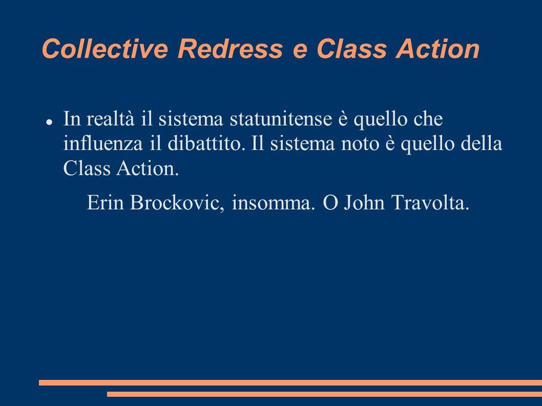 Collective Redress e Class Action In realtà il sistema statunitense è quello che influenza il dibattito.