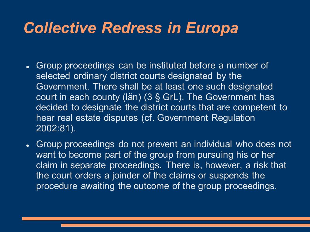 Collective Redress in Europa Group proceedings can be instituted before a number of selected ordinary district courts designated by the Government. Th