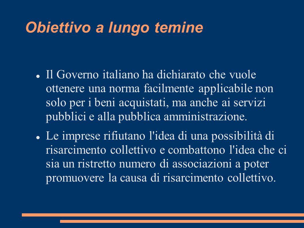 Obiettivo a lungo temine Il Governo italiano ha dichiarato che vuole ottenere una norma facilmente applicabile non solo per i beni acquistati, ma anche ai servizi pubblici e alla pubblica amministrazione.