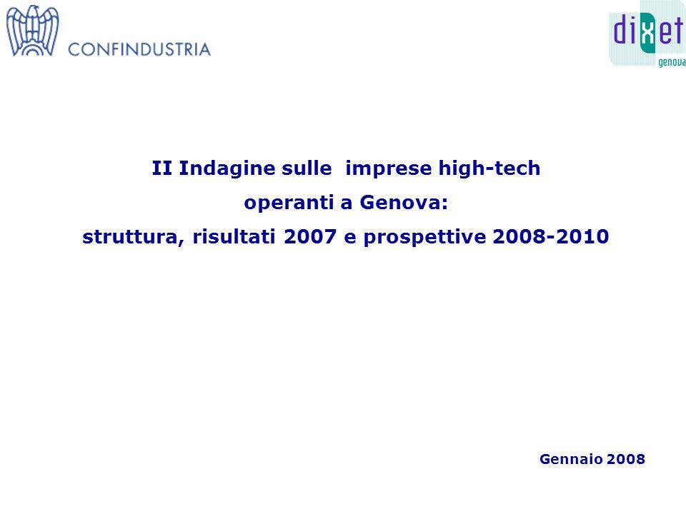 II Indagine sulle imprese high-tech operanti a Genova: struttura, risultati 2007 e prospettive 2008-2010 Gennaio 2008
