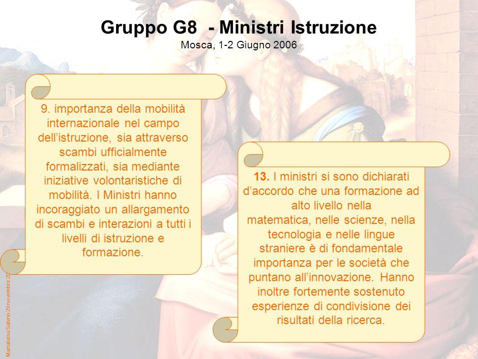 Marialuisa Sabino 29 novembre 2006 Gruppo G8 - Ministri Istruzione Mosca, 1-2 Giugno 2006 9.