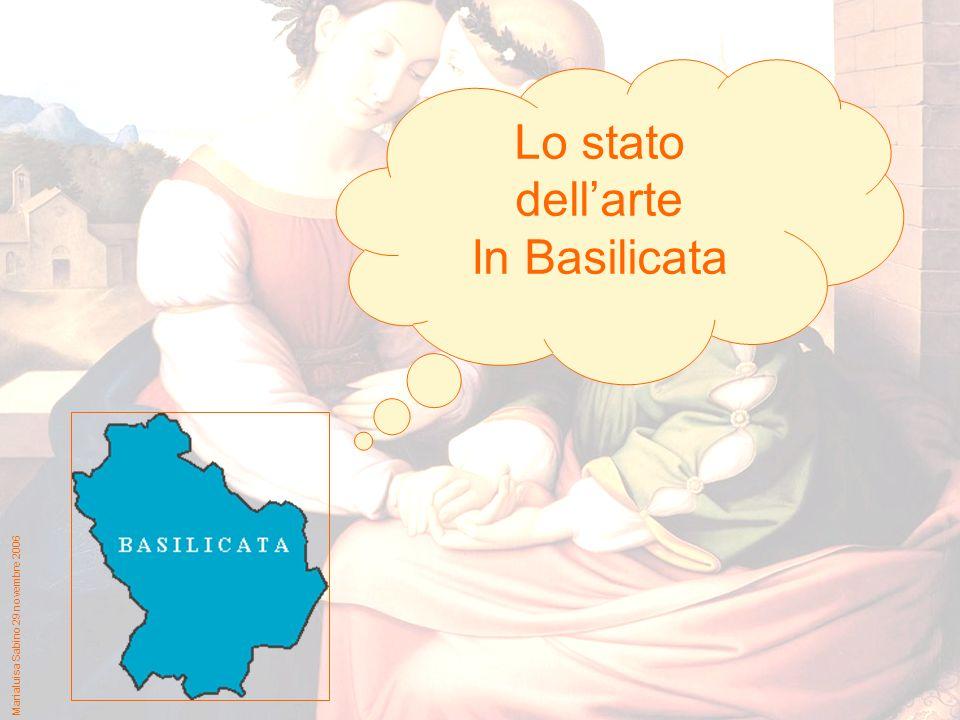 Marialuisa Sabino 29 novembre 2006 Lo stato dellarte In Basilicata
