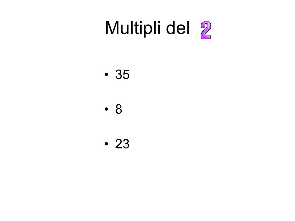 Trova i multipli Realizzato dalla maestra Marina Anno 2009 - 2010