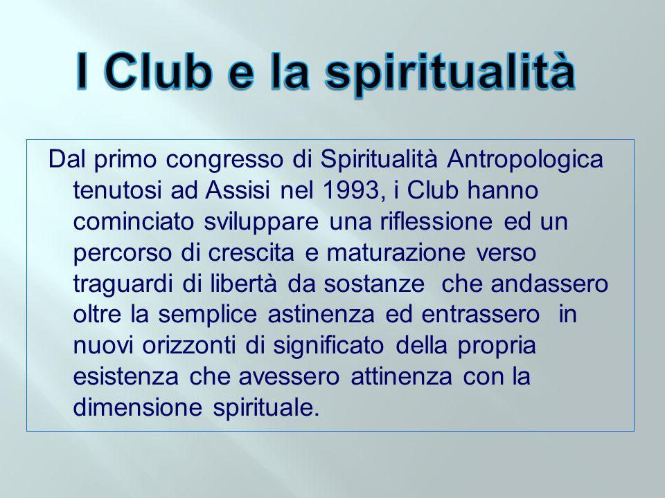 Dal primo congresso di Spiritualità Antropologica tenutosi ad Assisi nel 1993, i Club hanno cominciato sviluppare una riflessione ed un percorso di cr