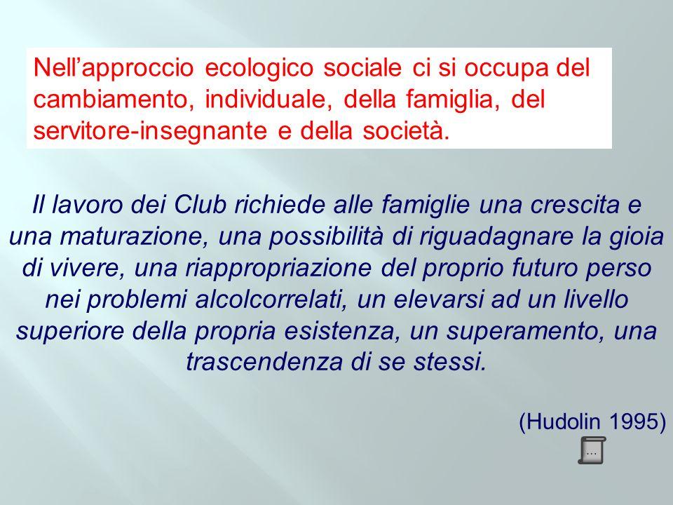 Il lavoro dei Club richiede alle famiglie una crescita e una maturazione, una possibilità di riguadagnare la gioia di vivere, una riappropriazione del