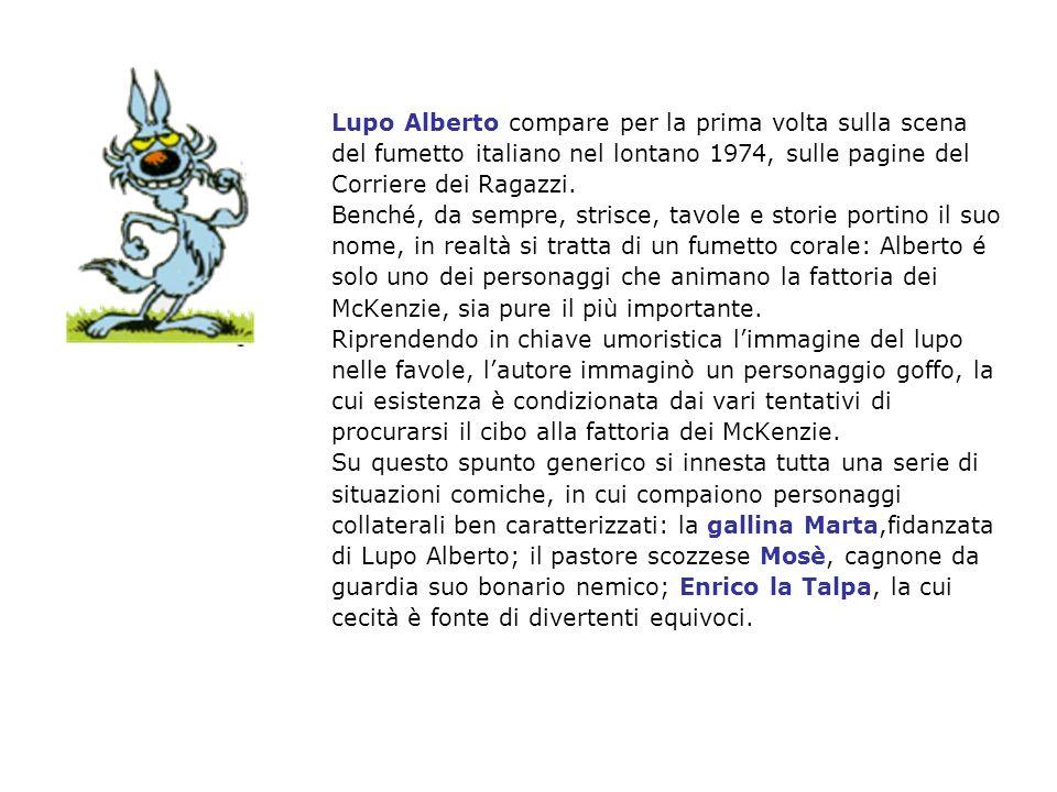 Lupo Alberto compare per la prima volta sulla scena del fumetto italiano nel lontano 1974, sulle pagine del Corriere dei Ragazzi.