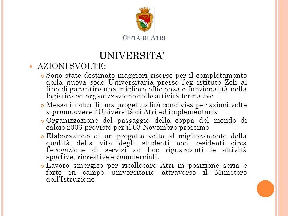 UNIVERSITA AZIONI SVOLTE: Sono state destinate maggiori risorse per il completamento della nuova sede Universitaria presso lex istituto Zoli al fine d
