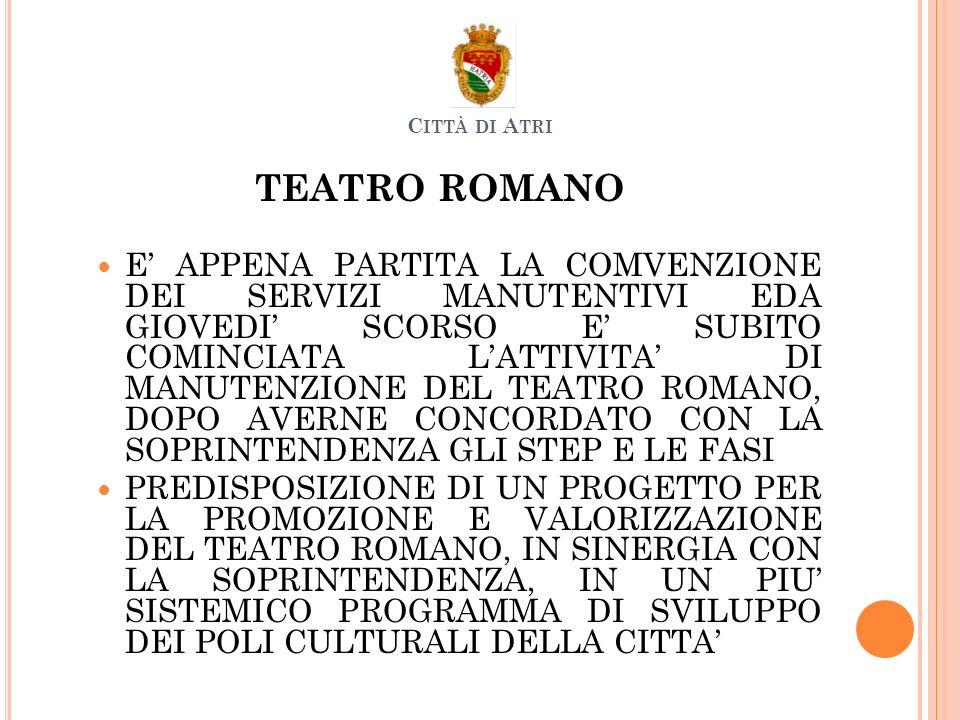 TEATRO ROMANO E APPENA PARTITA LA COMVENZIONE DEI SERVIZI MANUTENTIVI EDA GIOVEDI SCORSO E SUBITO COMINCIATA LATTIVITA DI MANUTENZIONE DEL TEATRO ROMA