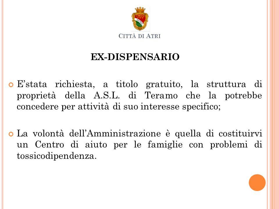 EX-DISPENSARIO Estata richiesta, a titolo gratuito, la struttura di proprietà della A.S.L. di Teramo che la potrebbe concedere per attività di suo int