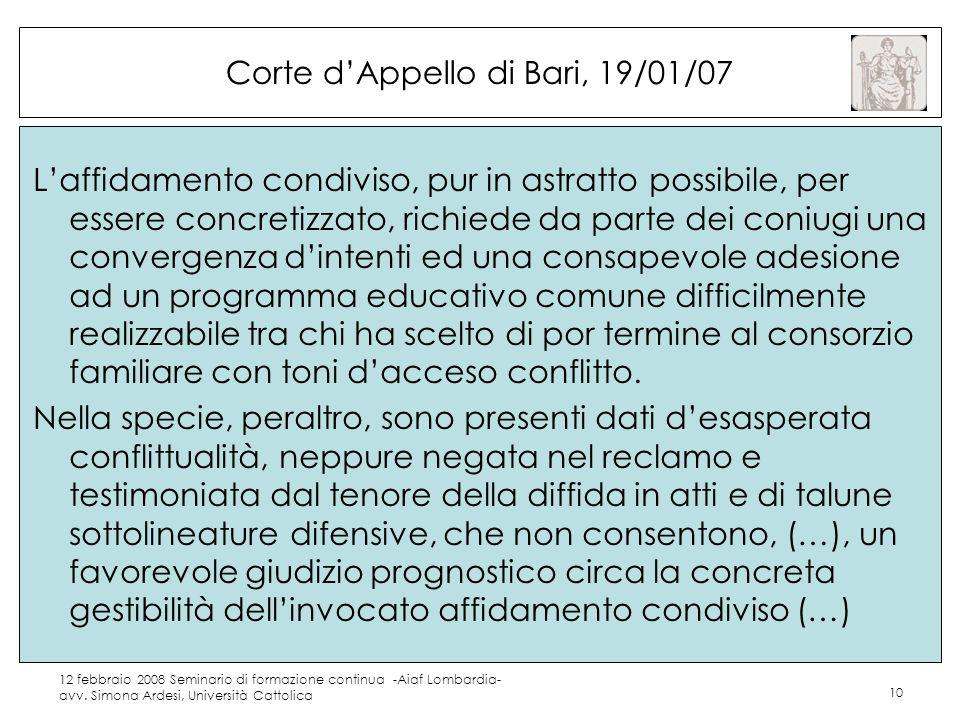 12 febbraio 2008 Seminario di formazione continua -Aiaf Lombardia- avv. Simona Ardesi, Università Cattolica 10 Corte dAppello di Bari, 19/01/07 Laffid