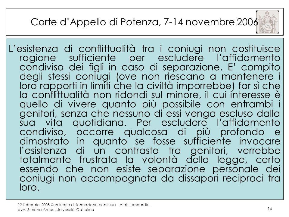 12 febbraio 2008 Seminario di formazione continua -Aiaf Lombardia- avv. Simona Ardesi, Università Cattolica 14 Corte dAppello di Potenza, 7-14 novembr