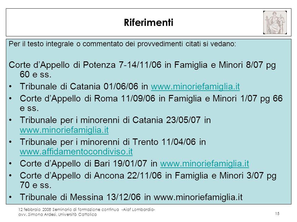 12 febbraio 2008 Seminario di formazione continua -Aiaf Lombardia- avv. Simona Ardesi, Università Cattolica 15 Riferimenti Per il testo integrale o co