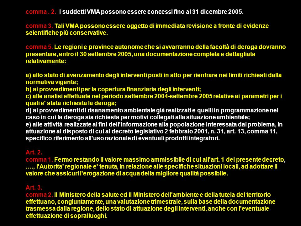 comma. 2. I suddetti VMA possono essere concessi fino al 31 dicembre 2005. comma 3. Tali VMA possono essere oggetto di immediata revisione a fronte di