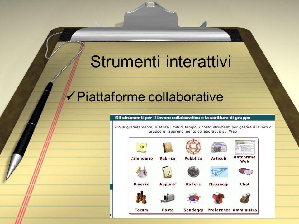 Strumenti interattivi Piattaforme collaborative