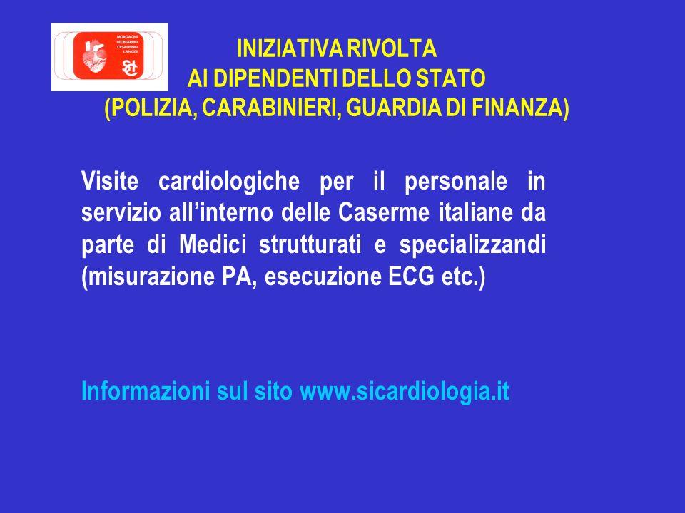 INIZIATIVA RIVOLTA AI DIPENDENTI DELLO STATO (POLIZIA, CARABINIERI, GUARDIA DI FINANZA) Visite cardiologiche per il personale in servizio allinterno d