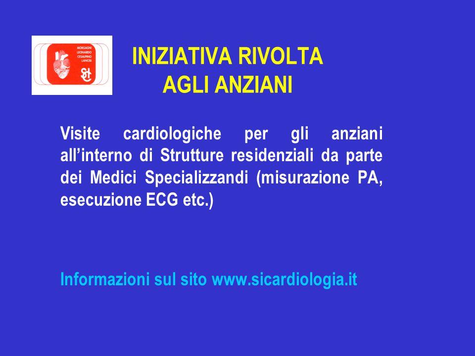 INIZIATIVA RIVOLTA AGLI ANZIANI Visite cardiologiche per gli anziani allinterno di Strutture residenziali da parte dei Medici Specializzandi (misurazi