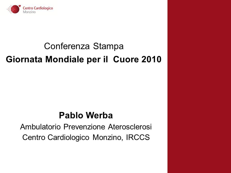 Conferenza Stampa Giornata Mondiale per il Cuore 2010 Pablo Werba Ambulatorio Prevenzione Aterosclerosi Centro Cardiologico Monzino, IRCCS