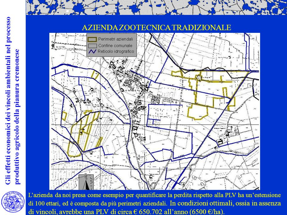 Lazienda da noi presa come esempio per quantificare la perdita rispetto alla PLV ha unestensione di 100 ettari, ed è composta da più perimetri aziendali.