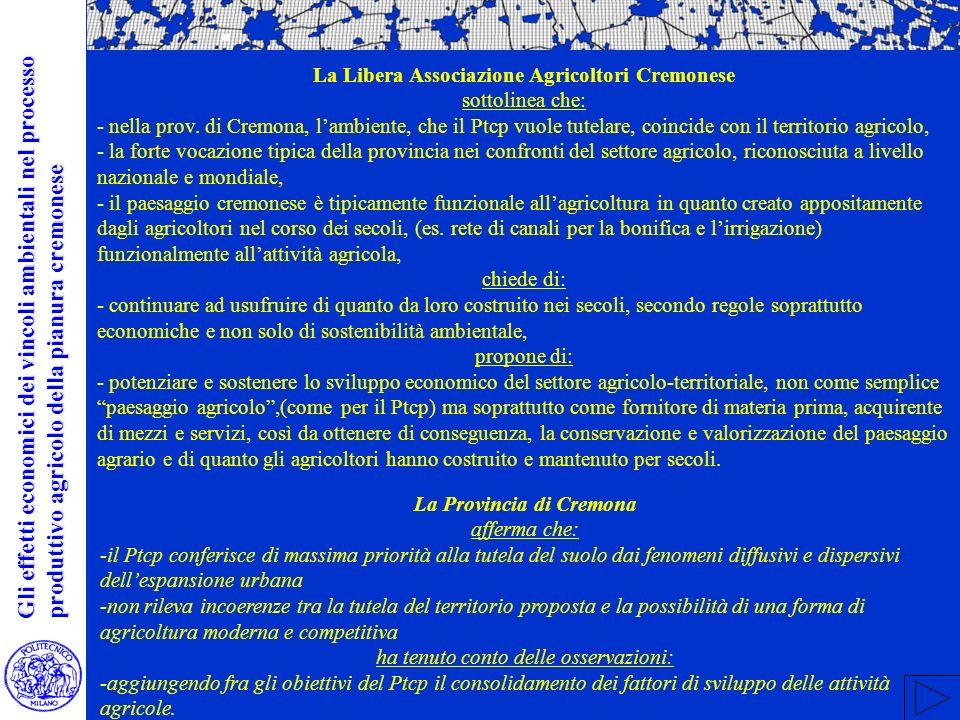 La Libera Associazione Agricoltori Cremonese sottolinea che: - nella prov.