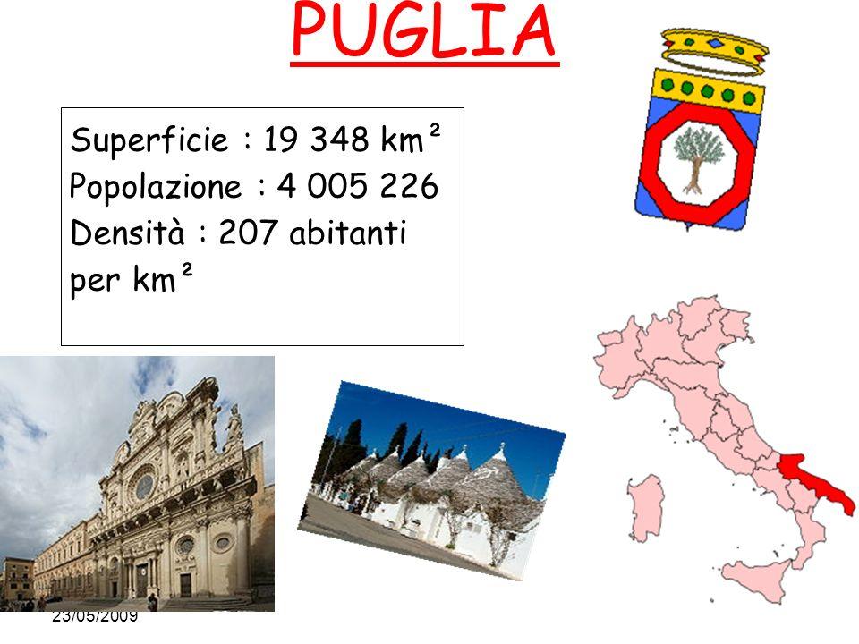 Cliquez pour modifier le style des sous-titres du masque 23/05/2009 PUGLIA Superficie : 19 348 km² Popolazione : 4 005 226 Densità : 207 abitanti per km²