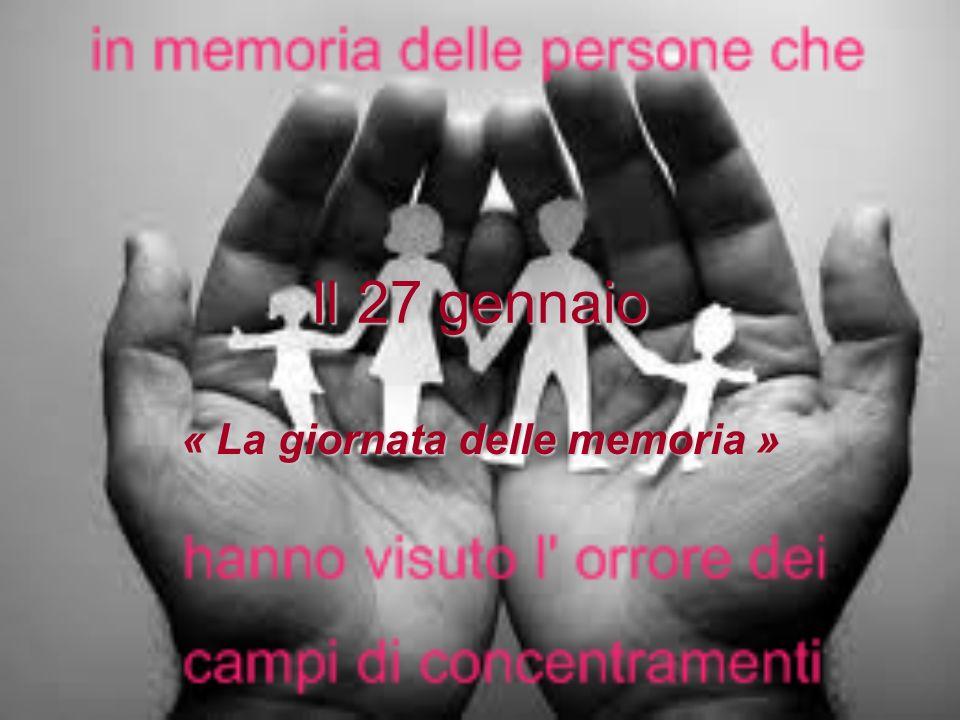 Il 27 gennaio « La giornata delle memoria »