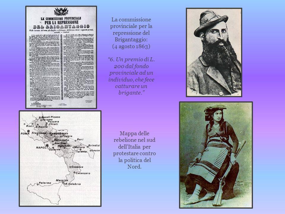 La commissione provinciale per la repressione del Brigantaggio: (4 agosto 1863) 6. Un premio di L. 200 dal fondo provinciale ad un individuo, che fece