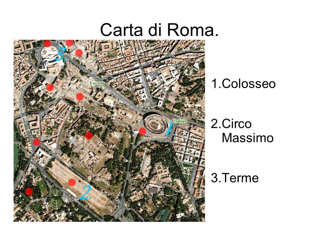 Carta di Roma. 1.Colosseo 2.Circo Massimo 3.Terme