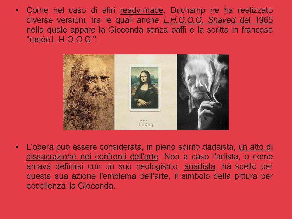 Come nel caso di altri ready-made, Duchamp ne ha realizzato diverse versioni, tra le quali anche L.H.O.O.Q. Shaved del 1965 nella quale appare la Gioc
