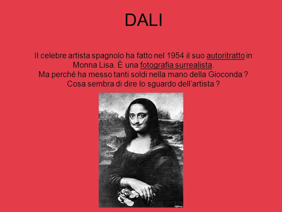 DALI Il celebre artista spagnolo ha fatto nel 1954 il suo autoritratto in Monna Lisa. È una fotografia surrealista. Ma perché ha messo tanti soldi nel