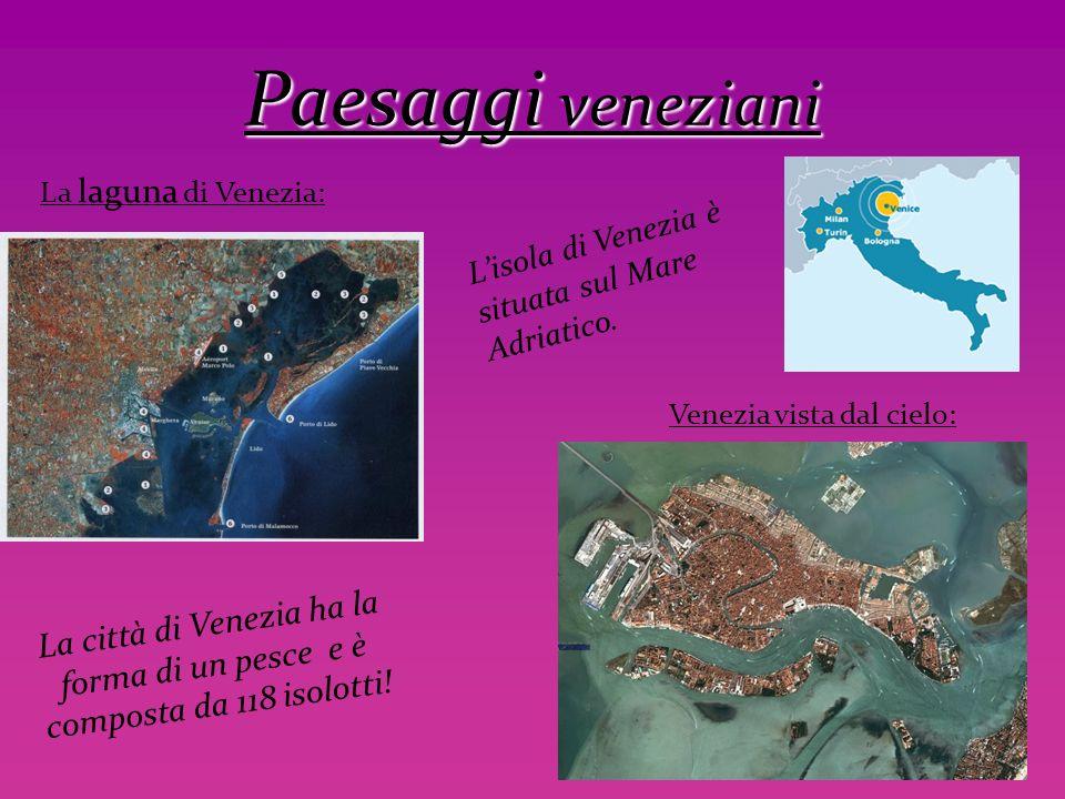 Paesaggi veneziani La laguna di Venezia: Venezia vista dal cielo: La città di Venezia ha la forma di un pesce e è composta da 118 isolotti! Lisola di