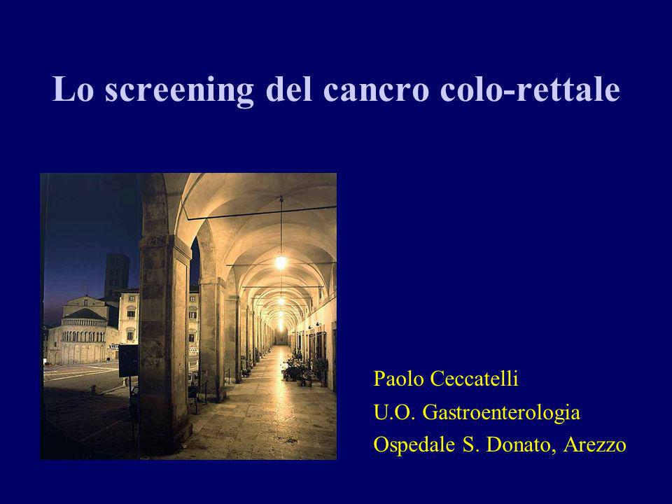 Lo screening del cancro colo-rettale Paolo Ceccatelli U.O.