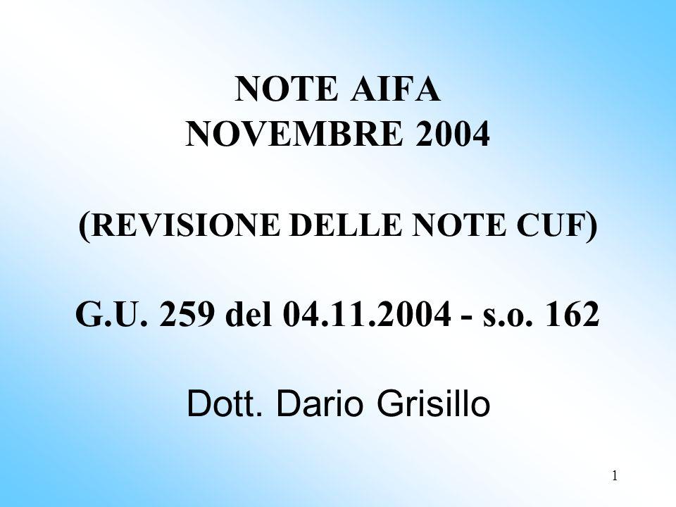 2 La revisione periodica delle Note ha un duplice obiettivo: adeguare tempestivamente il contenuto delle Note allevoluzione delle conoscenze evitare continui aggiornamenti in tempi imprevedibili.