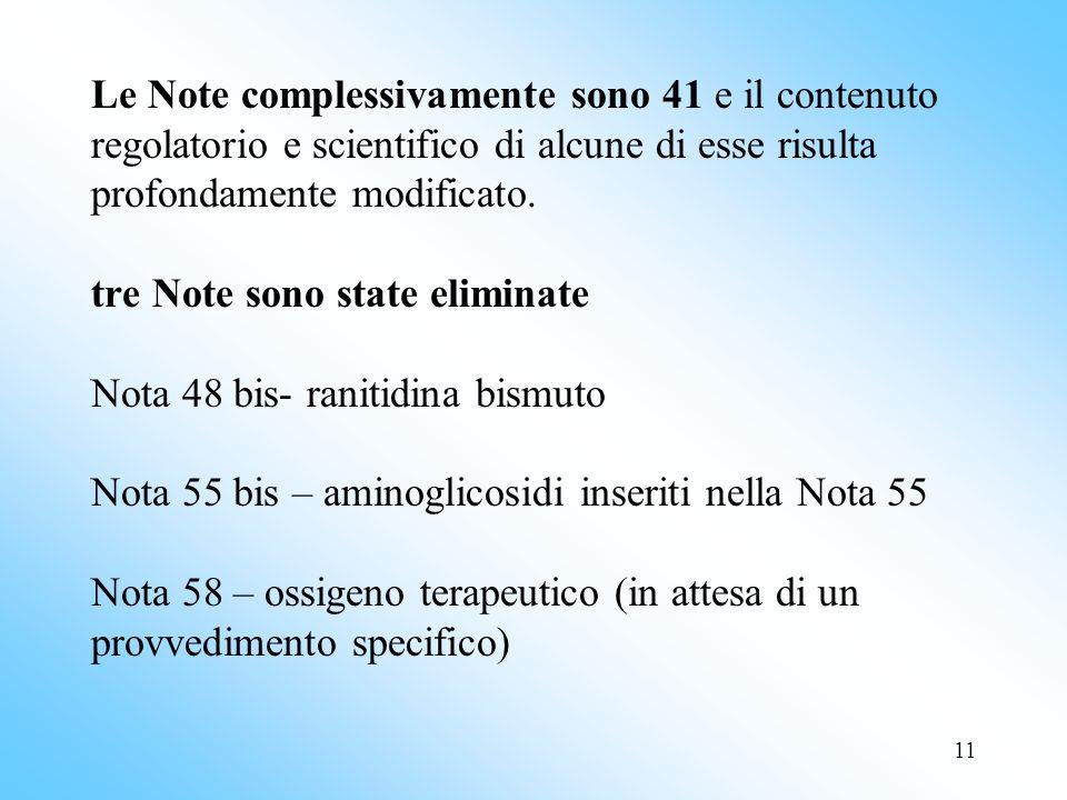 11 Le Note complessivamente sono 41 e il contenuto regolatorio e scientifico di alcune di esse risulta profondamente modificato.