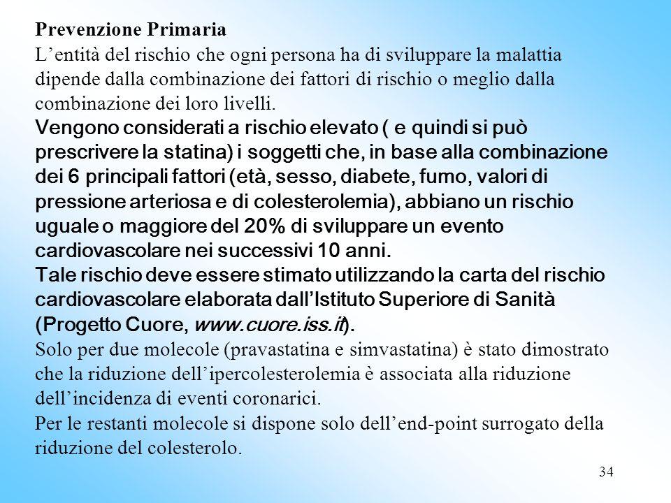 34 Prevenzione Primaria Lentità del rischio che ogni persona ha di sviluppare la malattia dipende dalla combinazione dei fattori di rischio o meglio dalla combinazione dei loro livelli.