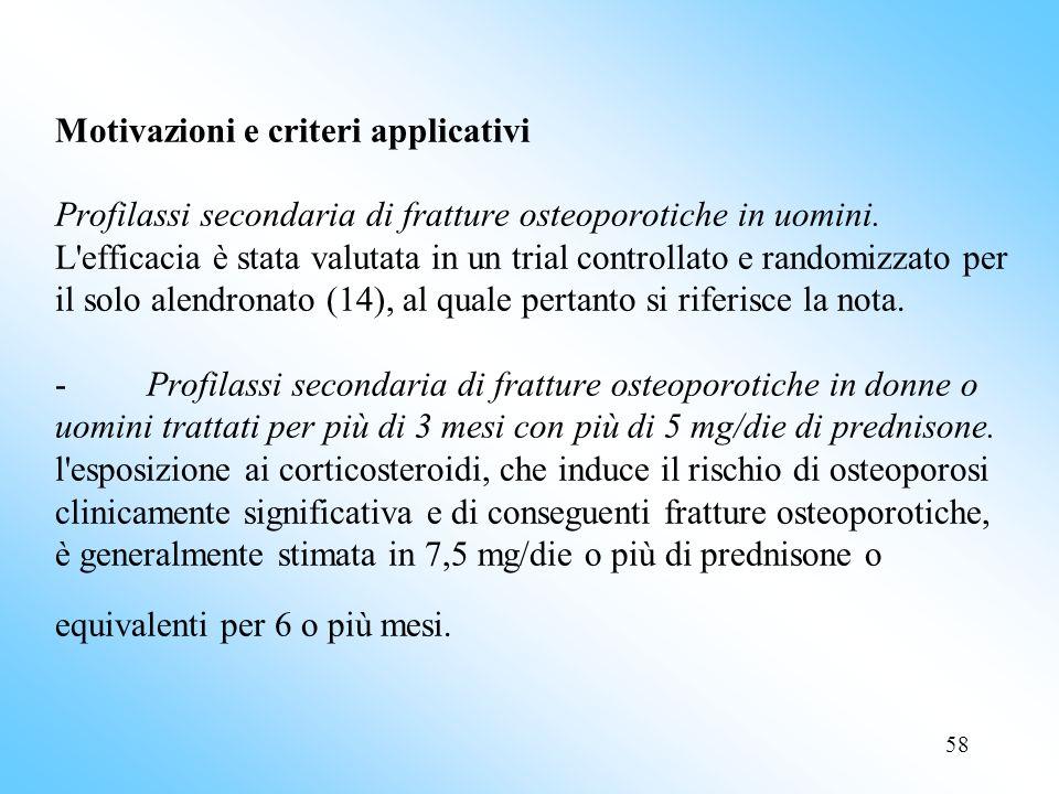 58 Motivazioni e criteri applicativi Profilassi secondaria di fratture osteoporotiche in uomini.