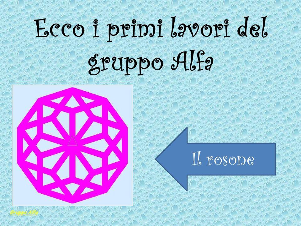 Ecco i primi lavori del gruppo Alfa Il rosone Gruppo Alfa