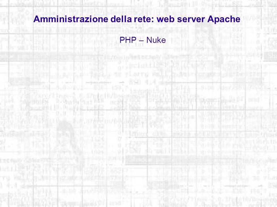 Amministrazione della rete: web server Apache PHP – Nuke