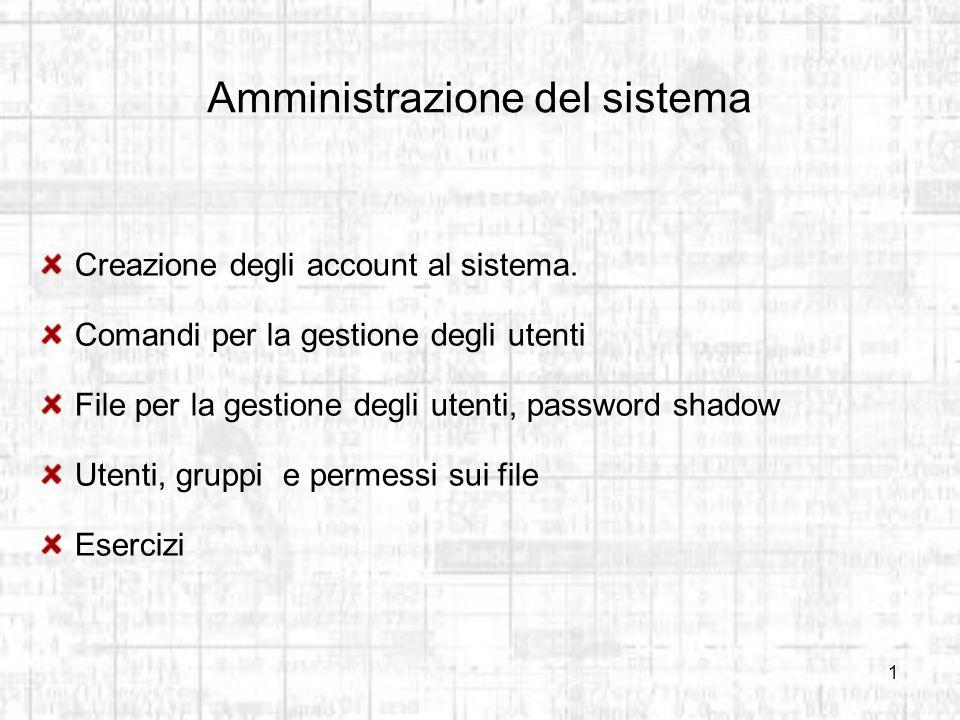 1 Amministrazione del sistema Creazione degli account al sistema.