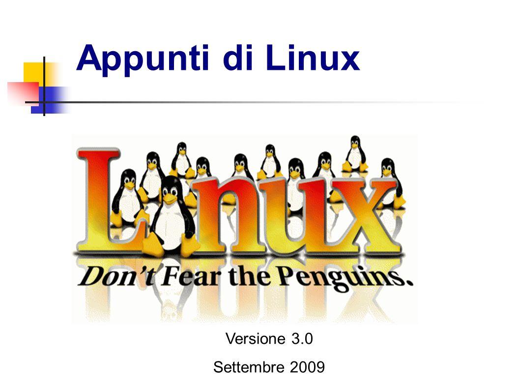 Appunti di Linux Versione 3.0 Settembre 2009