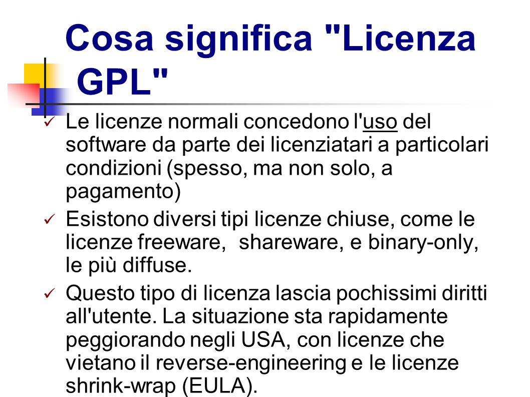 GPL Le licenze aperte, come la General Public License, rendono liberamente disponibile l opera, pur mantenendo un certa forma di controllo sui diritti.