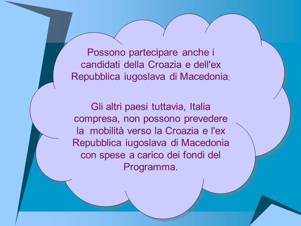 Possono partecipare anche i candidati della Croazia e dell'ex Repubblica iugoslava di Macedonia ; Gli altri paesi tuttavia, Italia compresa, non posso