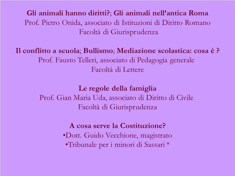 Gli animali hanno diritti?; Gli animali nellantica Roma Prof. Pietro Onida, associato di Istituzioni di Diritto Romano Facoltà di Giurisprudenza Il co