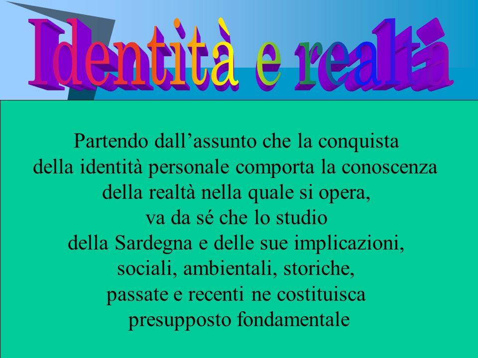 Partendo dallassunto che la conquista della identità personale comporta la conoscenza della realtà nella quale si opera, va da sé che lo studio della