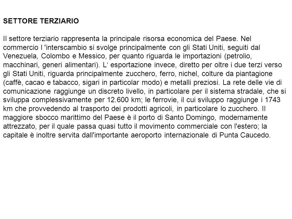 SETTORE TERZIARIO Il settore terziario rappresenta la principale risorsa economica del Paese. Nel commercio l 'interscambio si svolge principalmente c