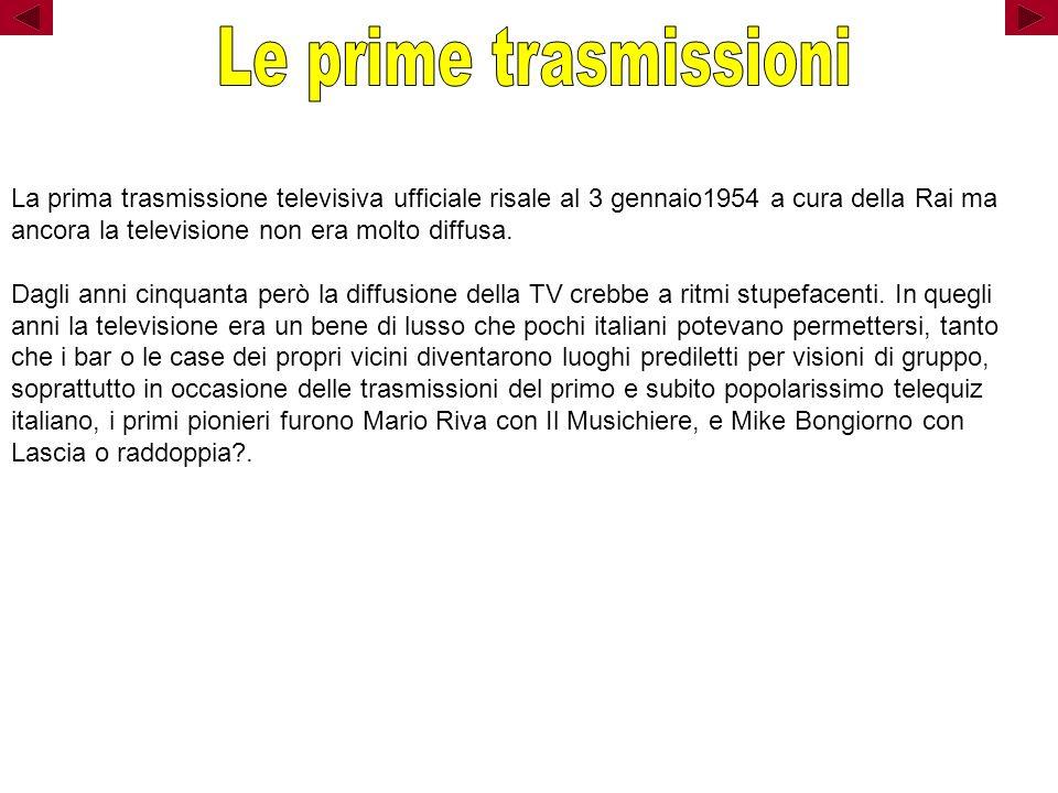 La prima trasmissione televisiva ufficiale risale al 3 gennaio1954 a cura della Rai ma ancora la televisione non era molto diffusa.