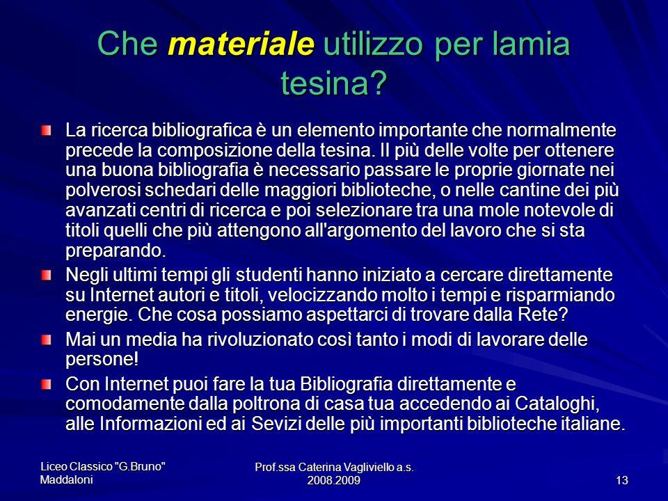 Prof.ssa Caterina Vagliviello a.s. 2008.2009 12 Segue… Quando,invece, si riportino anche opinioni personali, giudizi, critiche, è bene esprimerli nel