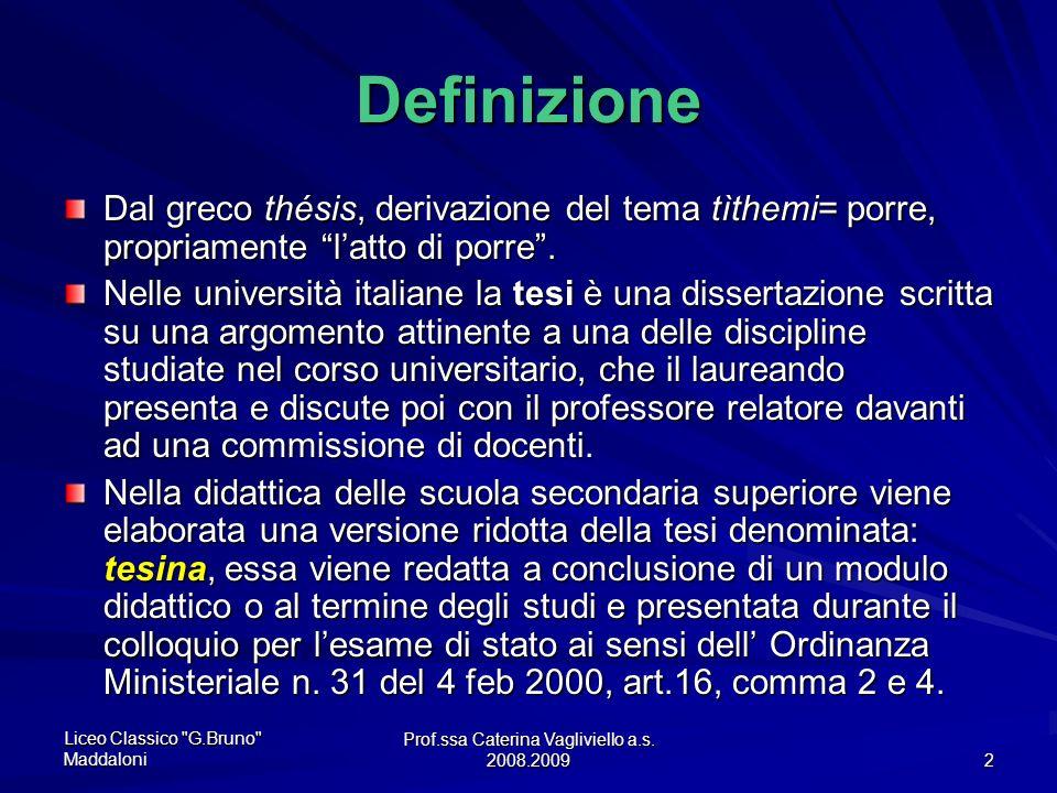 Prof.ssa Caterina Vagliviello a.s. 2008.2009 1 La tesina Liceo Classico